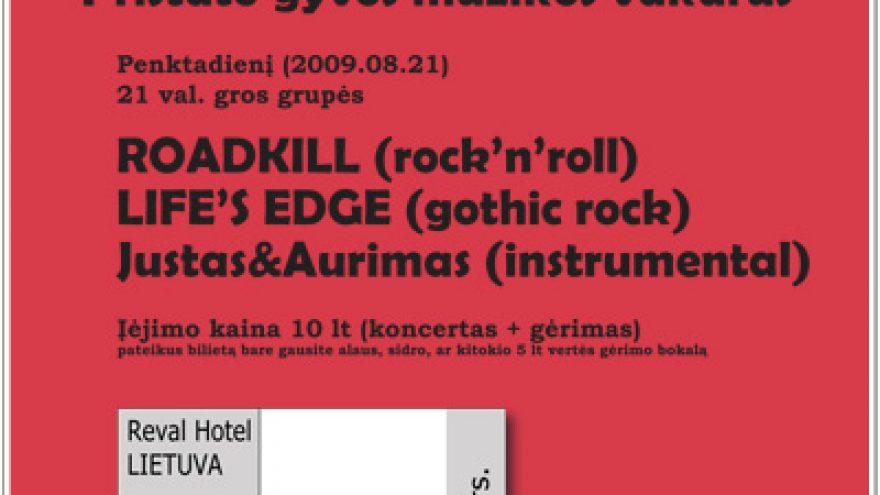 2009-08-21 grupės ROADKILL, LIFE'S EDGE ir Justas & Aurimas