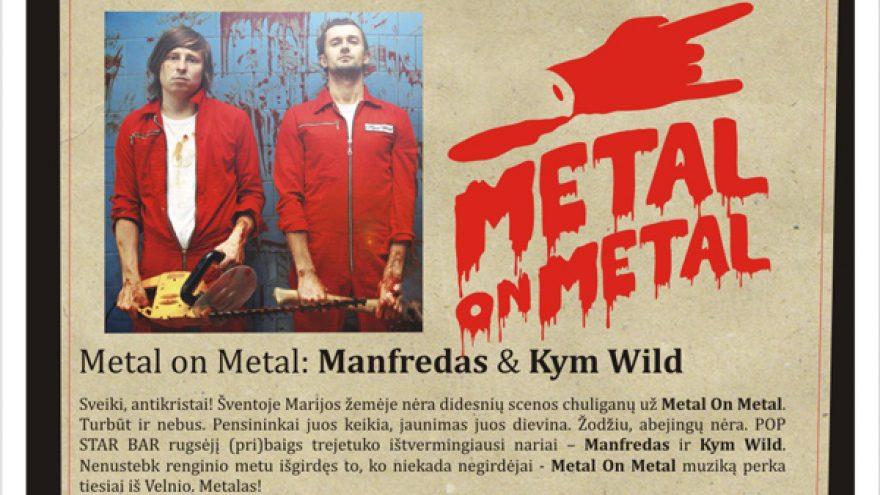 METAL ON METAL GOES METAL