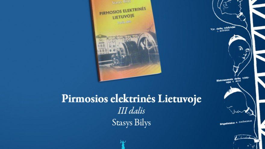 """Knygos """"Pirmosios elektrinės Lietuvoje"""" pristatymas"""