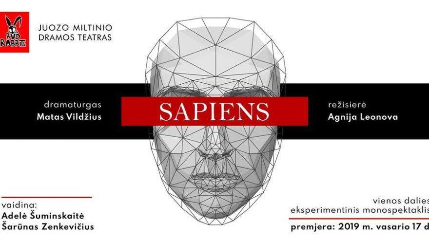 """Juozo Miltinio dramos teatras   """"Sapiens"""""""