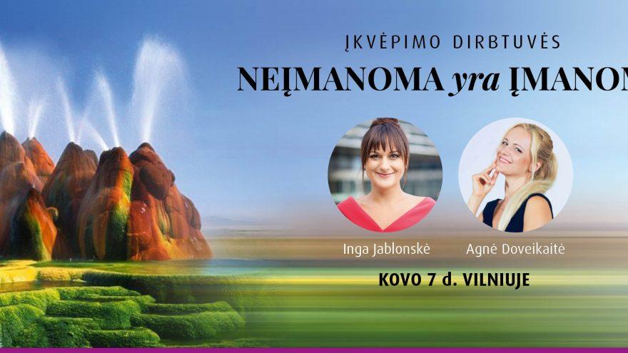"""Įkvėpimo dirbtuvės Vilniuje """"NEĮMANOMA YRA ĮMANOMA"""""""