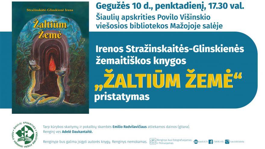 """Irenos Stražinskaitės-Glinskienės žemaitiškos knygos """"Žaltiūm žemė"""" pristatymas"""