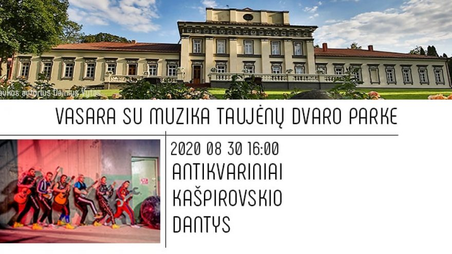 Antikvariniai Kašpirovskio Dantys   Taujėnų dvaras