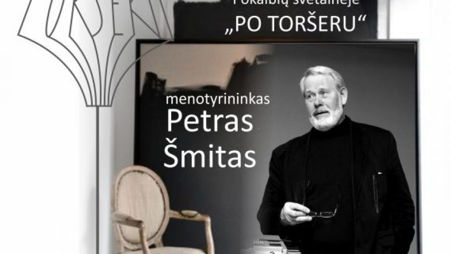 """Po toršeru"" menotyrininkas Petras Šmitas"