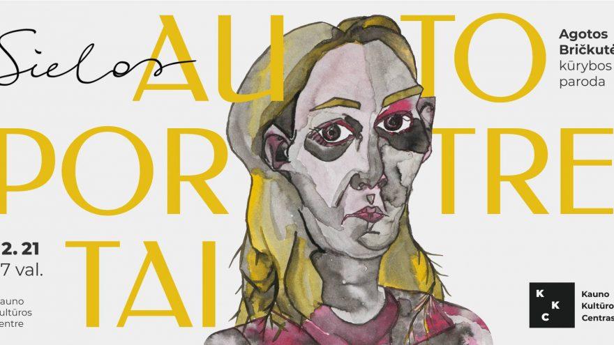 """Agotos Bričkutės kūrybos paroda """"Sielos autoportretai"""""""