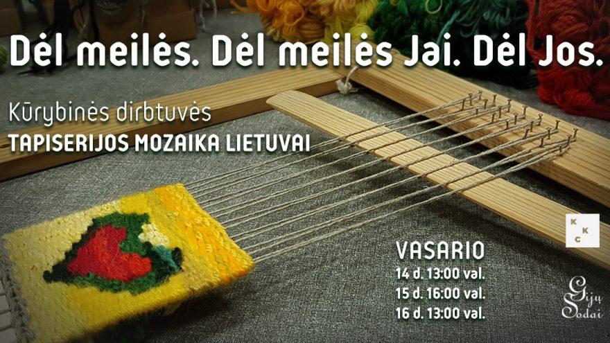Kūrybinės dirbtuvės – Tapiserijos mozaika Lietuvai