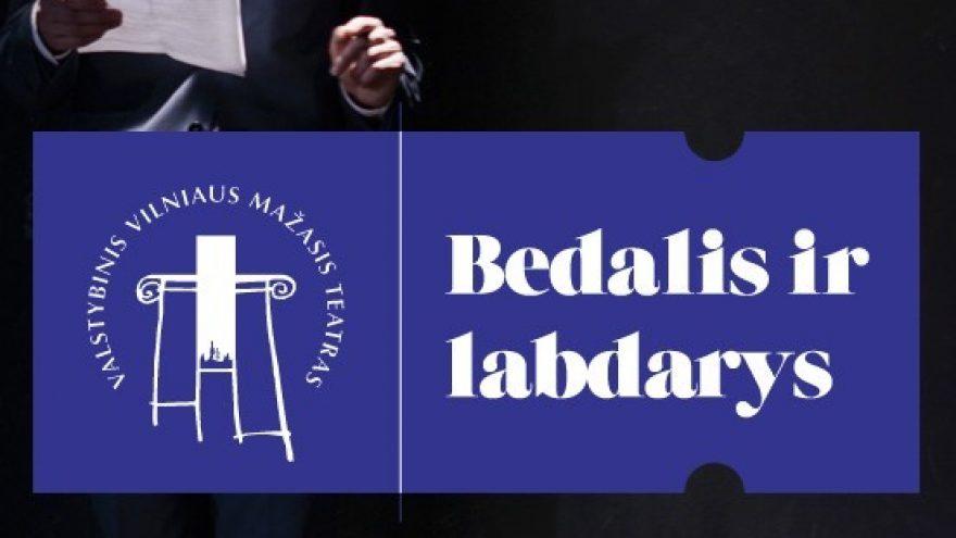 VMT spektaklis | BEDALIS IR LABDARYS
