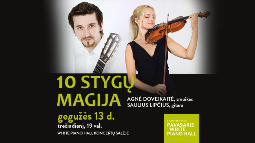 """Festivalis """"Pavasaris White Piano Hall"""". 10 STYGŲ MAGIJA / DOVEIKAITĖ / LIPČIUS"""