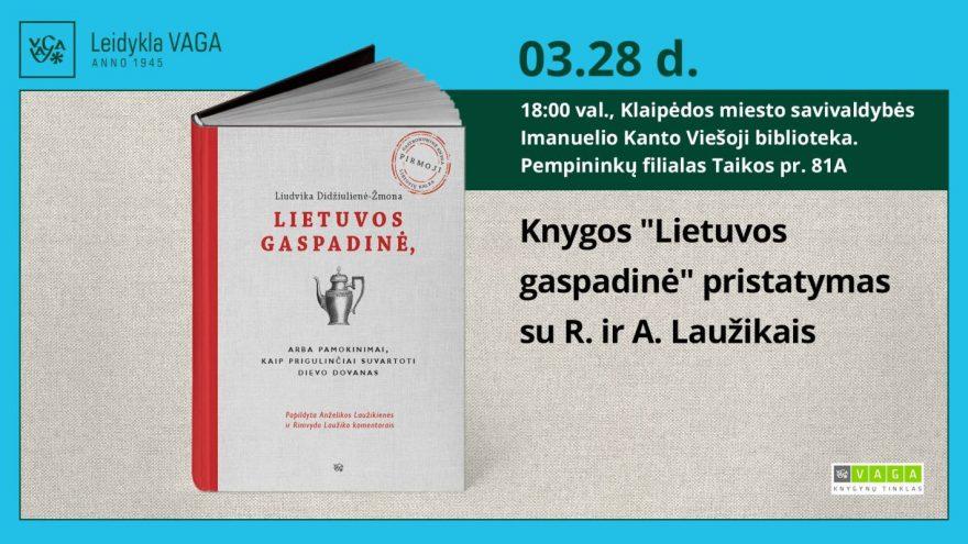 """Knygos """"Lietuvos gaspadinė"""" pristatymas su R. ir A. Laužikais"""