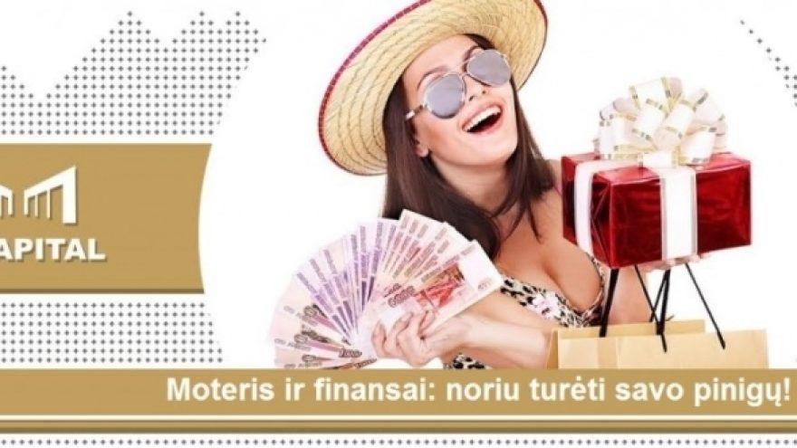Moteris ir finansai: noriu turėti pinigų sau ir būti laiminga. Vilnius