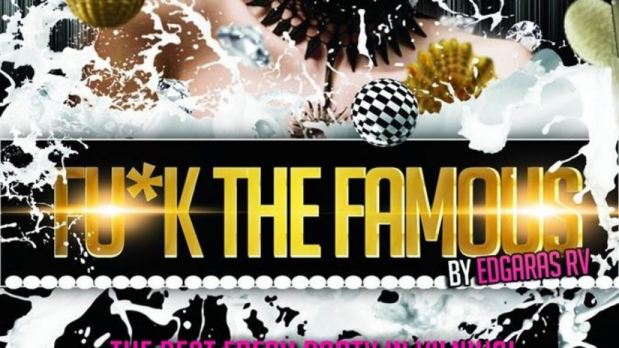 FU*K THE FAMOUS! | by EDGARAS RV & FRIENDS