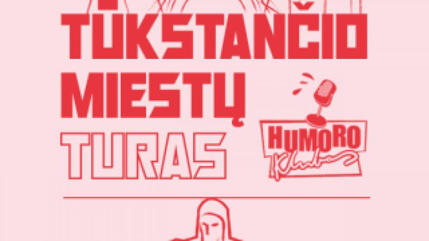 """HUMORO KLUBAS SU PROGRAMA """"TŪKSTANČIO MIESTŲ TURAS"""" (N-16)"""