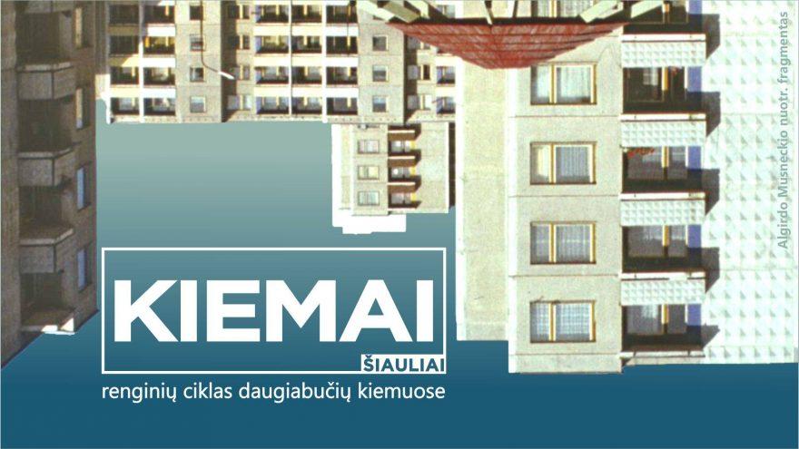 """Kultūrinių renginių ciklas """"Kiemai"""""""