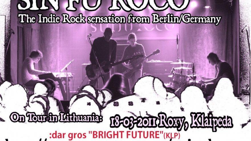 SIN FU ROCO (Berlynas) & Bright Future (Klaipėda)