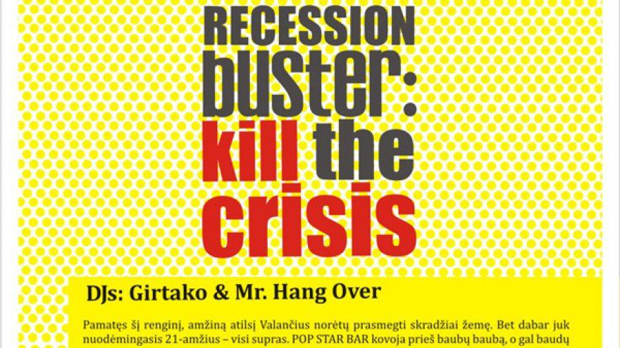 RECESION BUSTER: KILL THE CRISIS