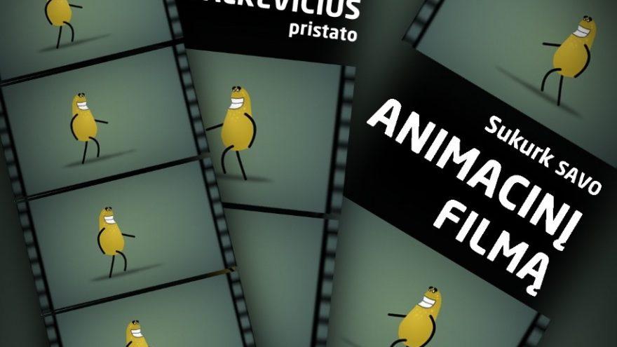 """Animacijos dirbtuvės """"Sukurk savo animacinį filmą"""""""