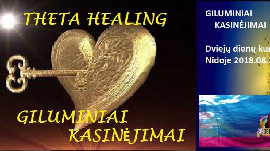 """Giluminiai kasinėjimai. Theta Healing (""""Teta Gydymas"""") kursas Nidoje"""