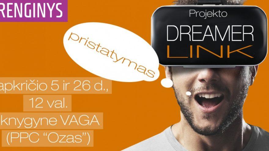 Projekto DreamerLink pristatymas