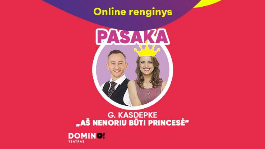 """Online: DOMINO teatras G. Kasdepke """"Aš nenoriu būti princesė"""" (skaitymai vaikams)"""