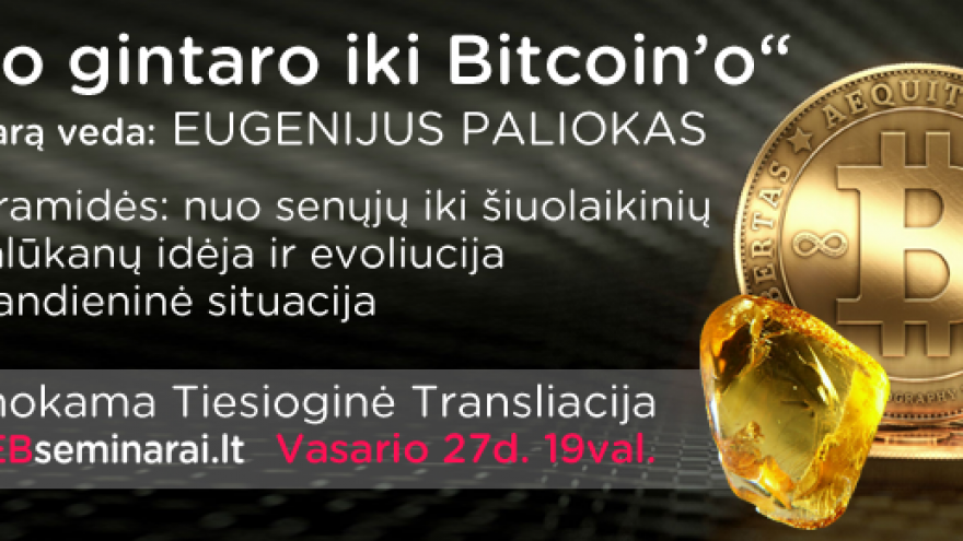 """Nuo gintaro iki bitcoin'o"""
