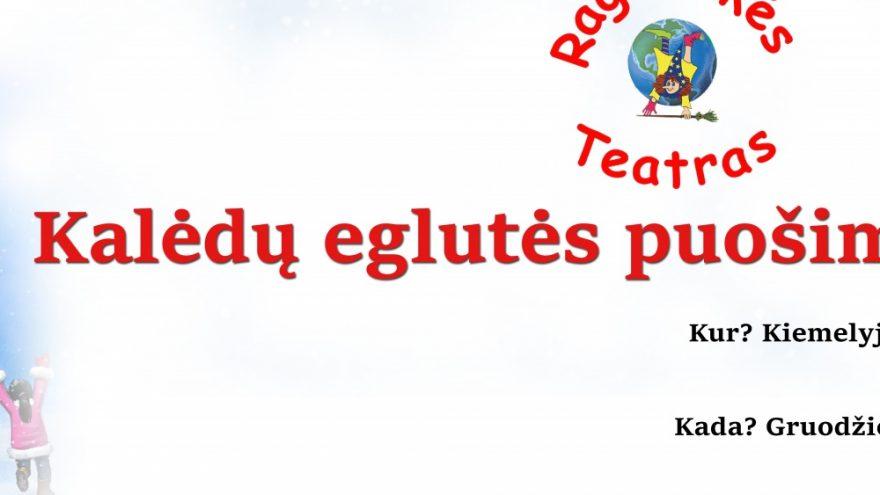 Raganiukės teatro Kalėdų eglutės puošimo šventė