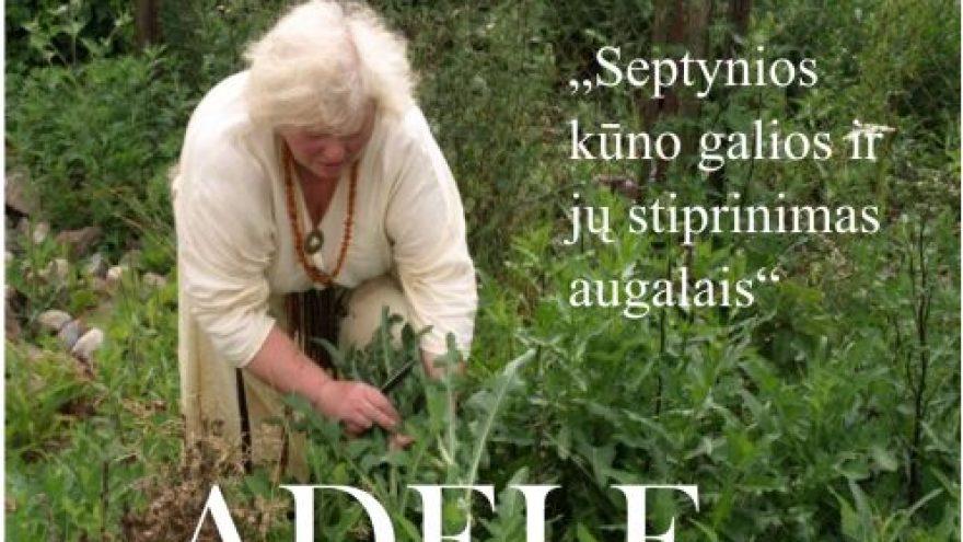 Susitikimas su žolininke Adele Karaliūnaite