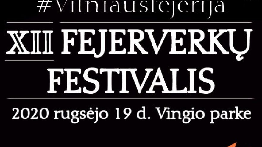"""XII tarptautinis fejerverkų festivalis """"Vilniaus fejerija 2020"""""""
