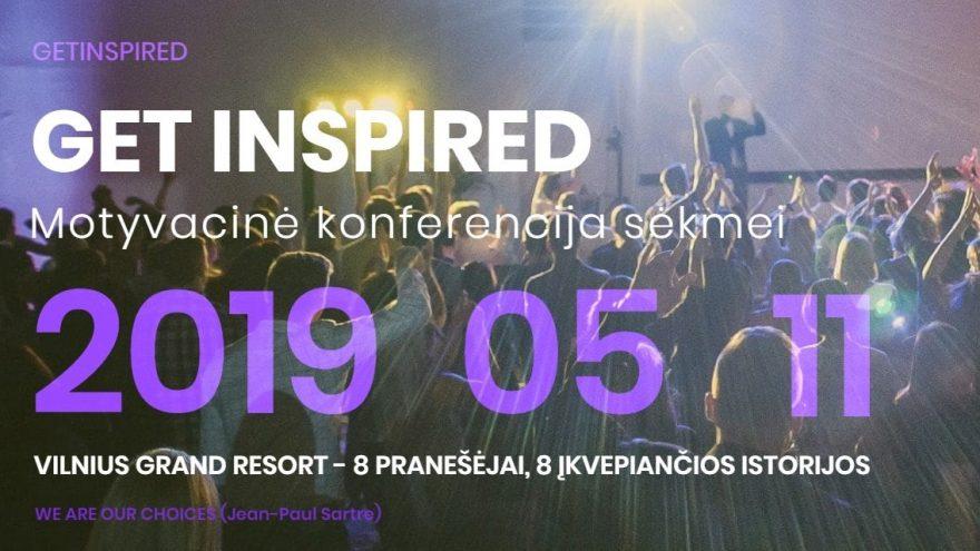 Get Inspired 2019 – Motyvacinė konferencija sėkmei