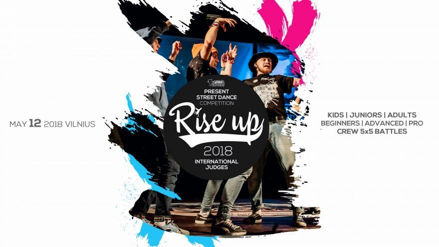 """Gatvės šokių konkursas """"Rise Up 2018"""""""