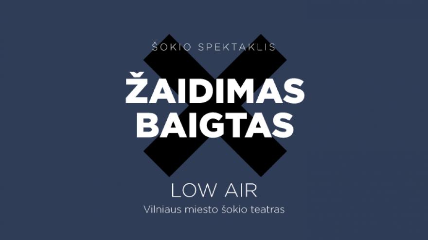 Low Air: ŽAIDIMAS BAIGTAS