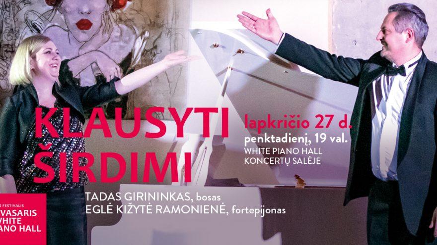 """Festivalis """"Pavasaris White Piano Hall"""". KLAUSYTI ŠIRDIMI / GIRININKAS / KIŽYTĖ"""