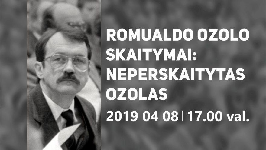 """""""Romualdo Ozolo skaitymai: neperskaitytas Ozolas"""""""