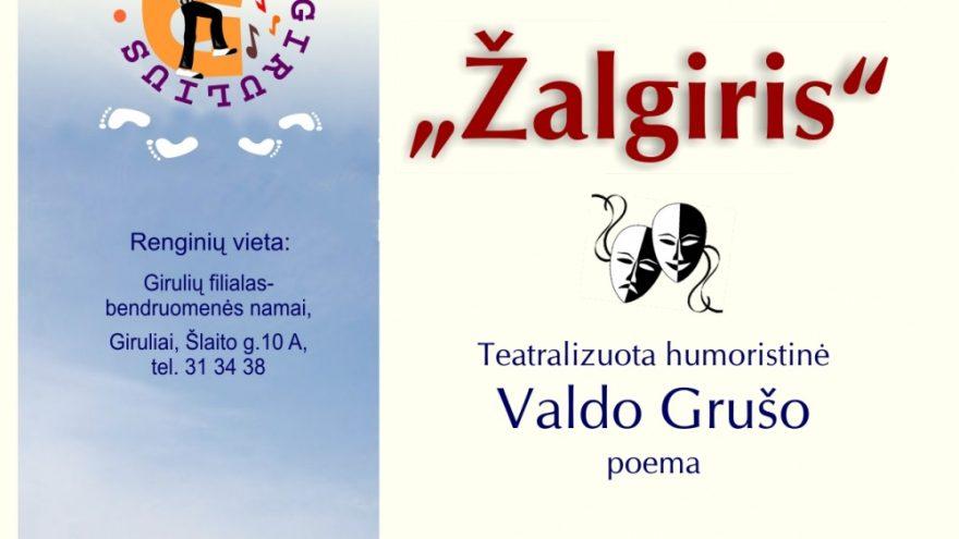 """Teatralizuotas V. Grušo poemos ,,Žalgiris"""" pristatymas"""