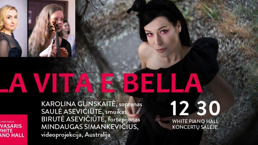 "Festivalis ""Pavasaris White Piano Hall"". LA VITA E BELLA/ GLINSKAITĖ / ASEVIČIŪTĖ / SIMANKEVIČIUS"