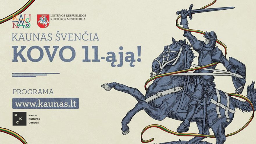 Kaunas švenčia Kovo 11-ąją!