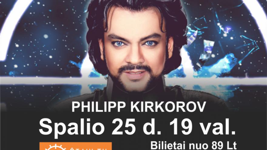 PHILIPP KIRKOROV Šiauliuose