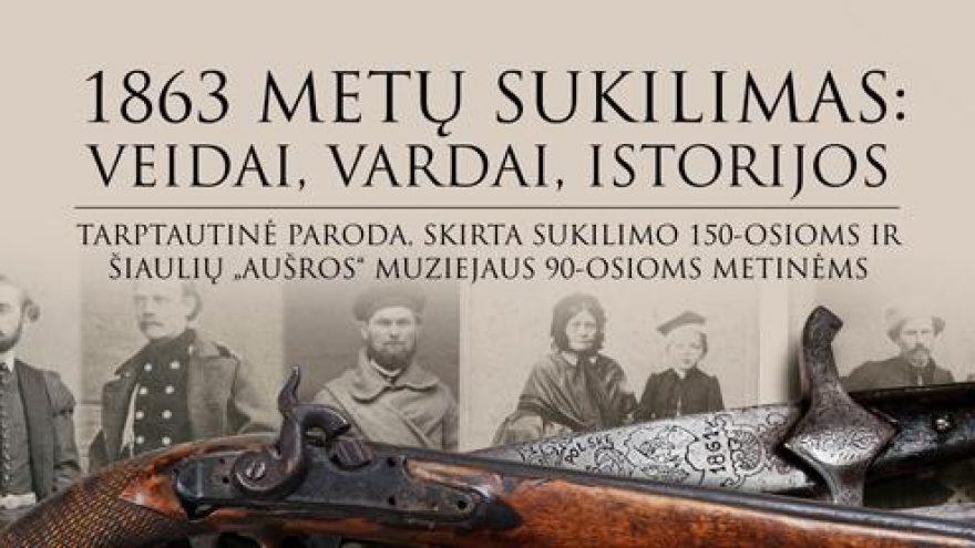 """PASKAITA """"1863-IEJI. SUKILIMAS IR SUKILĖLIAI"""""""