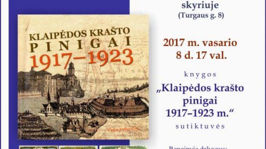 """""""Klaipėdos krašto pinigai 1917–1923 m."""" sutiktuvės"""