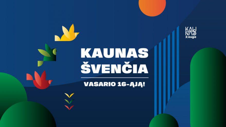 Kaunas švenčia Vasario 16-ąją!