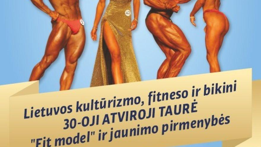 """Lietuvos kultūrizmo, fitneso ir bikini 30-oji ATVIROJI TAURĖ, """"Fit model"""" ir jaunimo pirmenybės"""