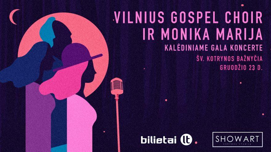 Vilnius Gospel Choir ir Monika Marija. Kalėdinis GALA koncertas