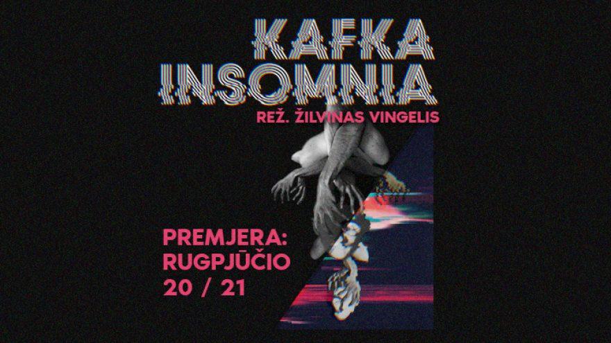 IŠEITIES TAŠKAS: PREMJERA! KAFKA INSOMNIA | Kosmos theatre/Kauno miesto kamerinis teatras