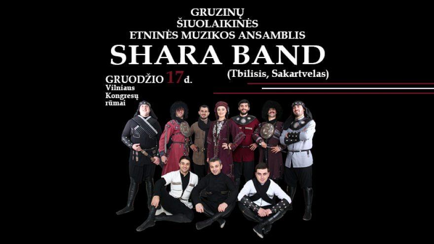 Gruzinų šiuolaikinės etninės muzikos ansamblis SHARA BAND