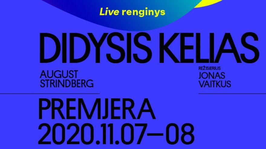 LIVE: DIDYSIS KELIAS, rež. Jonas VAITKUS. Tiesioginė transliacija internetu.