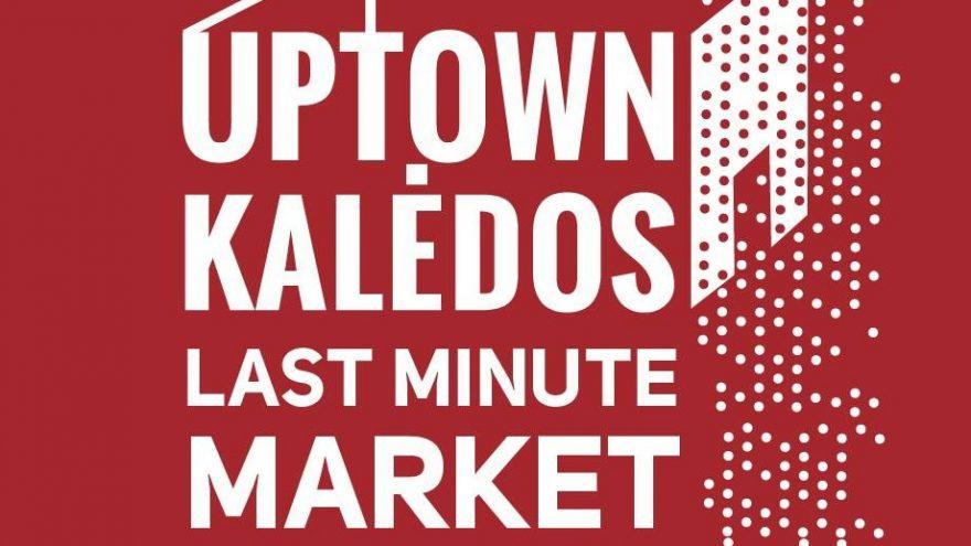 UPTOWN KALĖDOS: Last Minute Market'16