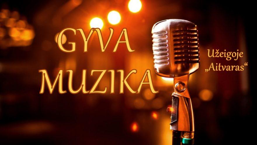 Gyvos muzikos vakaras užeigoje AITVARAS