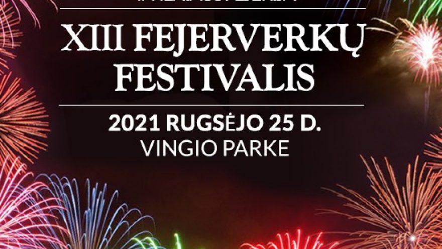 """XIII tarptautinis fejerverkų festivalis """"Vilniaus fejerija 2021"""""""