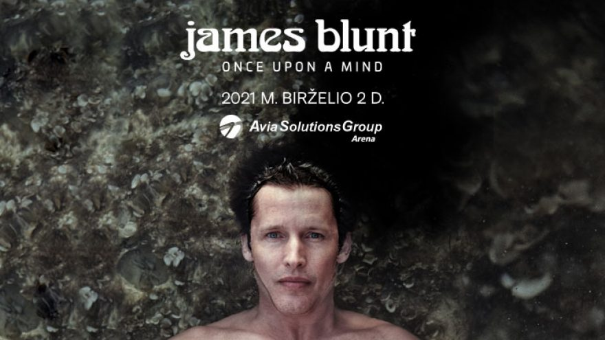"JAMES BLUNT koncertas ""Once Upon A Mind Tour"""