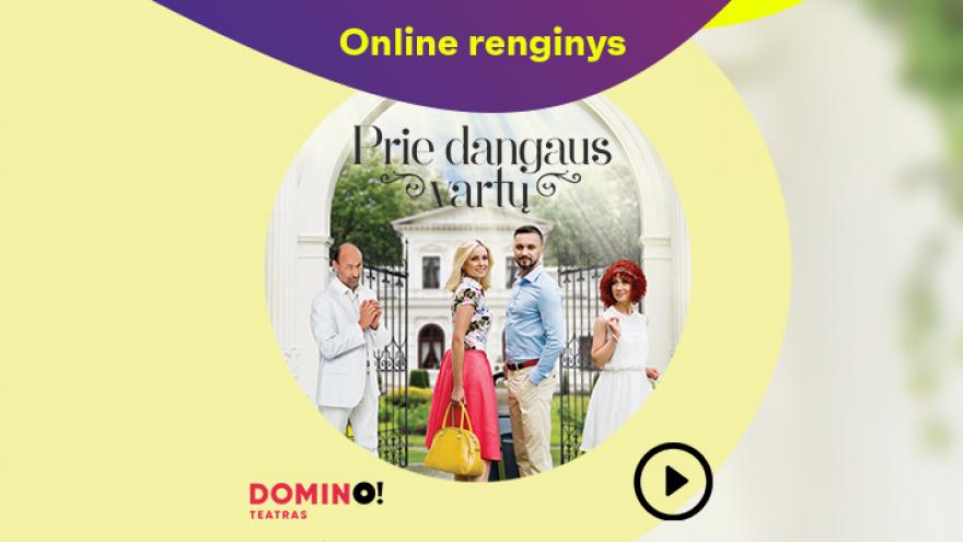 Online: DOMINO teatro spektaklis PRIE DANGAUS VARTŲ