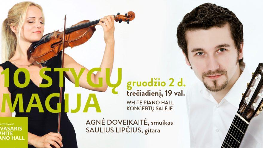 """Festivalis """"Muzikinės Kalėdos"""". 10 STYGŲ MAGIJA / DOVEIKAITĖ / LIPČIUS"""